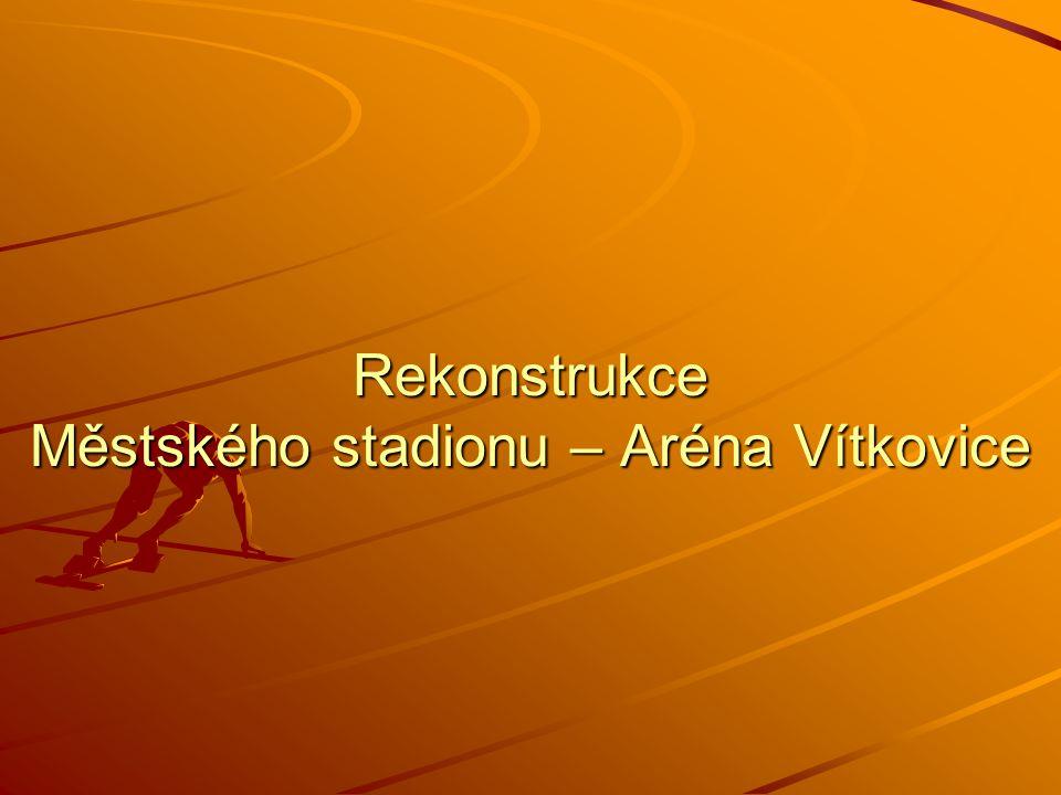 Rekonstrukce Městského stadionu – Aréna Vítkovice