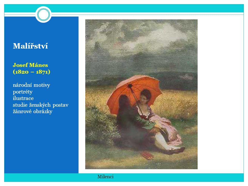Malířství Josef Mánes (1820 – 1871) národní motivy portréty ilustrace