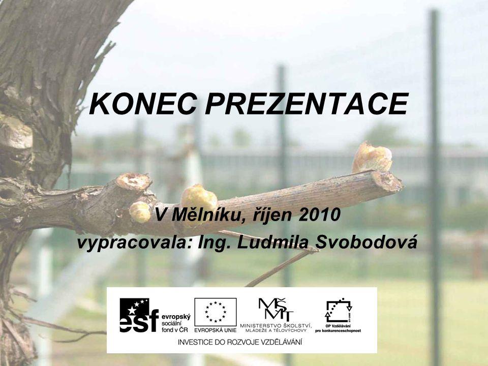 V Mělníku, říjen 2010 vypracovala: Ing. Ludmila Svobodová