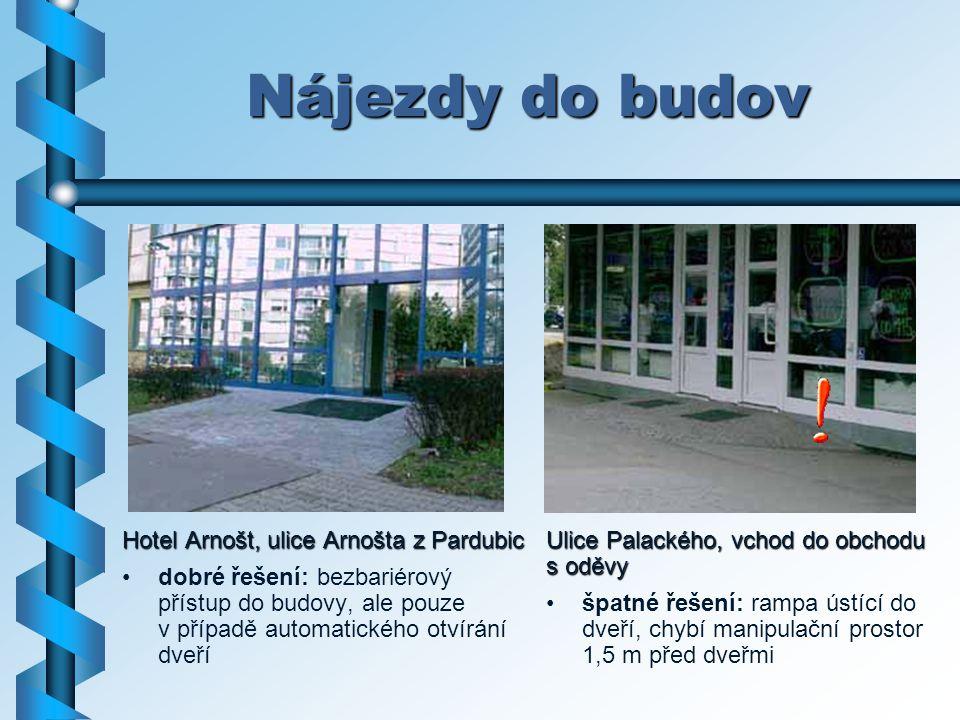 Nájezdy do budov Hotel Arnošt, ulice Arnošta z Pardubic