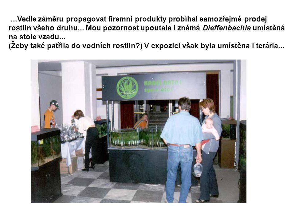 ...Vedle záměru propagovat firemní produkty probíhal samozřejmě prodej rostlin všeho druhu...