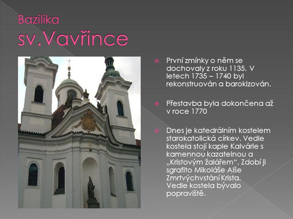 Bazilika sv.Vavřince První zmínky o něm se dochovaly z roku 1135. V letech 1735 – 1740 byl rekonstruován a barokizován.