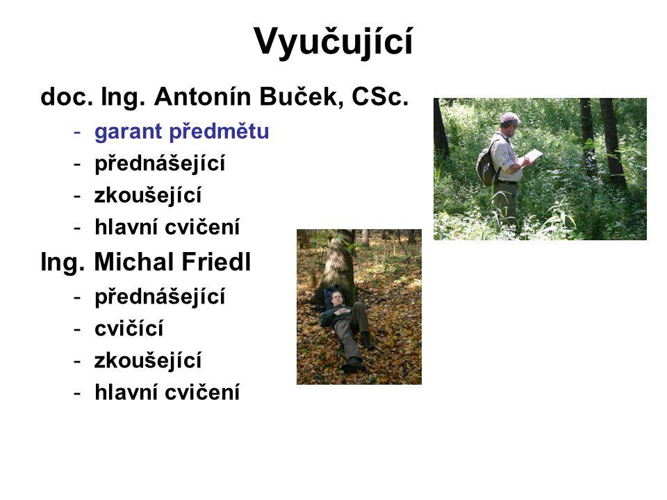 Vyučující doc. Ing. Antonín Buček, CSc. Ing. Michal Friedl