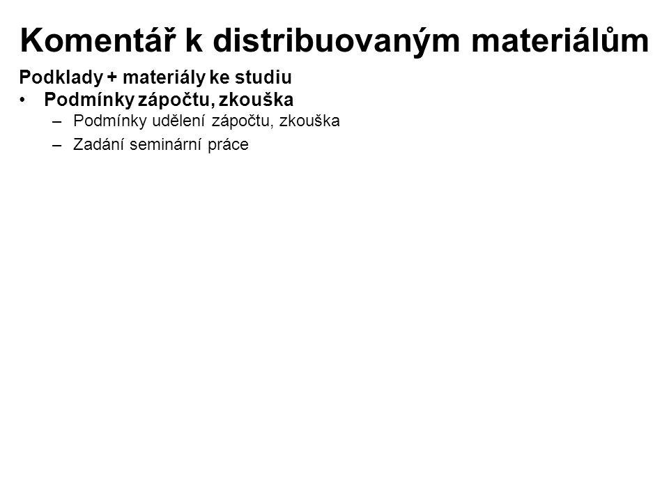 Komentář k distribuovaným materiálům