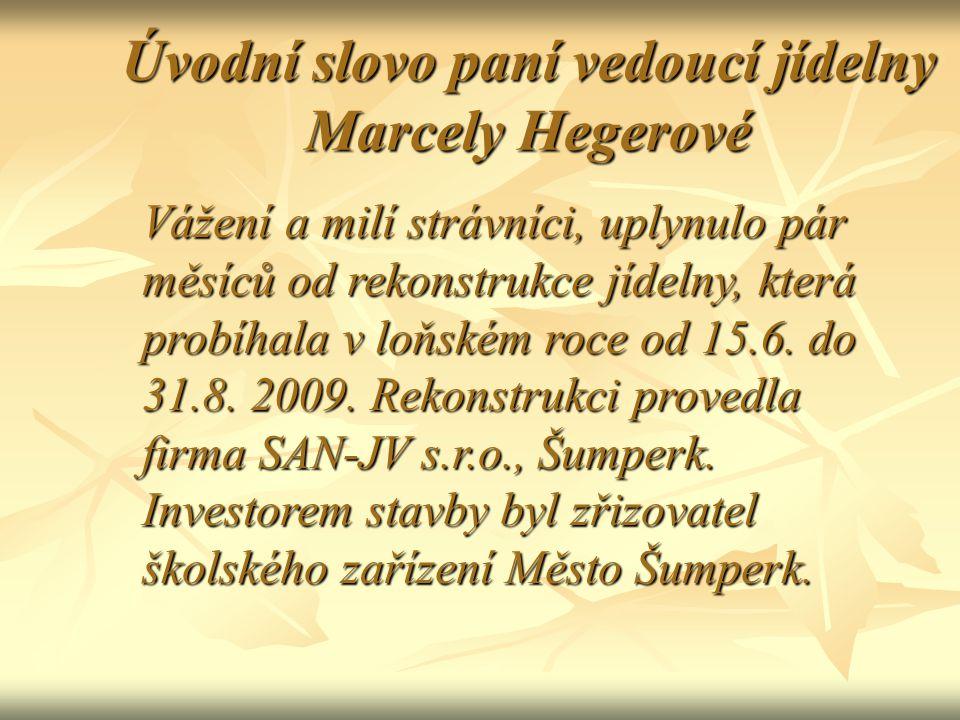 Úvodní slovo paní vedoucí jídelny Marcely Hegerové