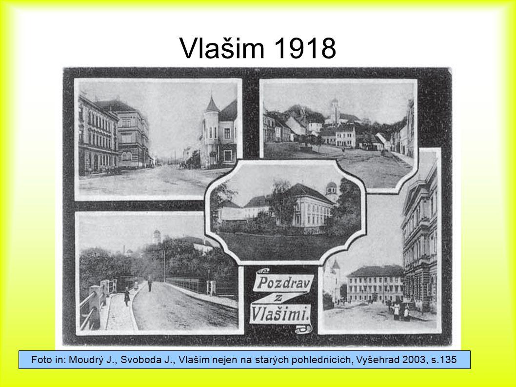 Vlašim 1918 Foto in: Moudrý J., Svoboda J., Vlašim nejen na starých pohlednicích, Vyšehrad 2003, s.135.