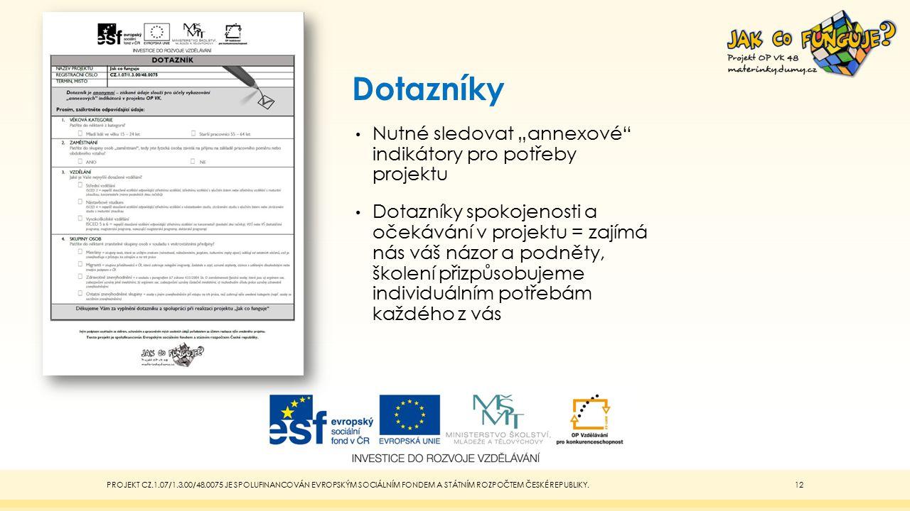 """Dotazníky Nutné sledovat """"annexové indikátory pro potřeby projektu"""