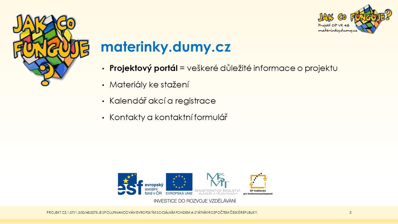 materinky.dumy.cz Projektový portál = veškeré důležité informace o projektu. Materiály ke stažení.