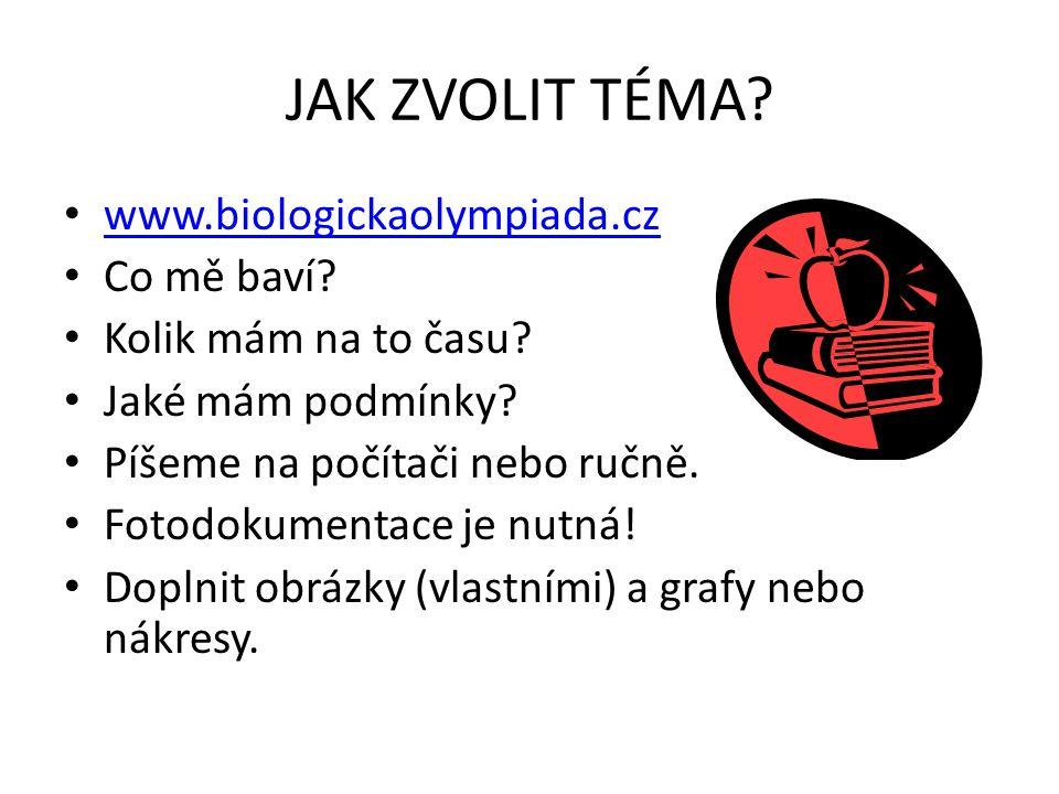 JAK ZVOLIT TÉMA www.biologickaolympiada.cz Co mě baví