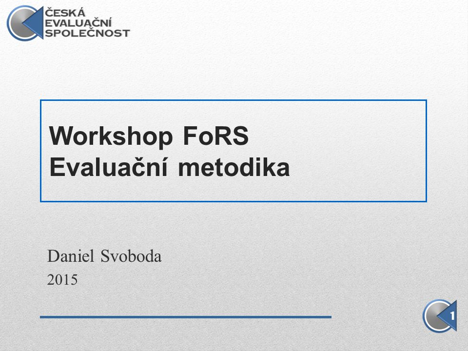 Workshop FoRS Evaluační metodika