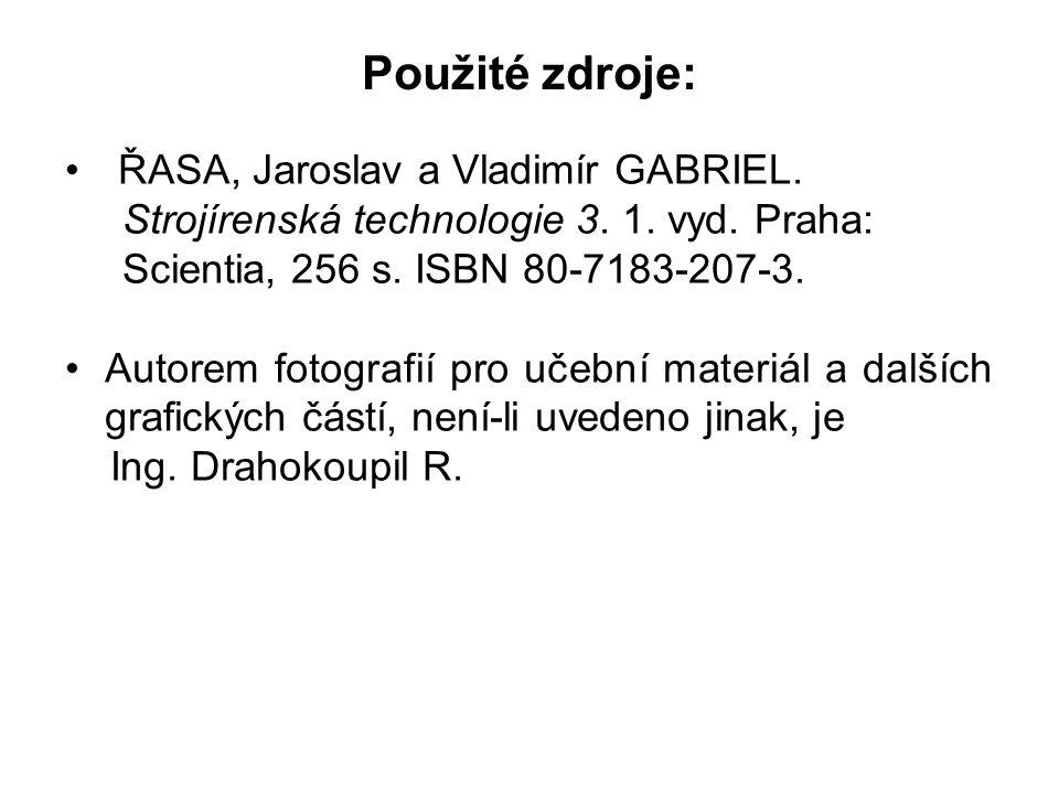 Použité zdroje: ŘASA, Jaroslav a Vladimír GABRIEL.
