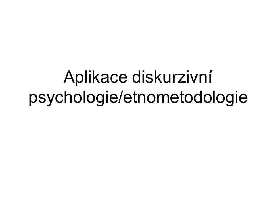 Aplikace diskurzivní psychologie/etnometodologie