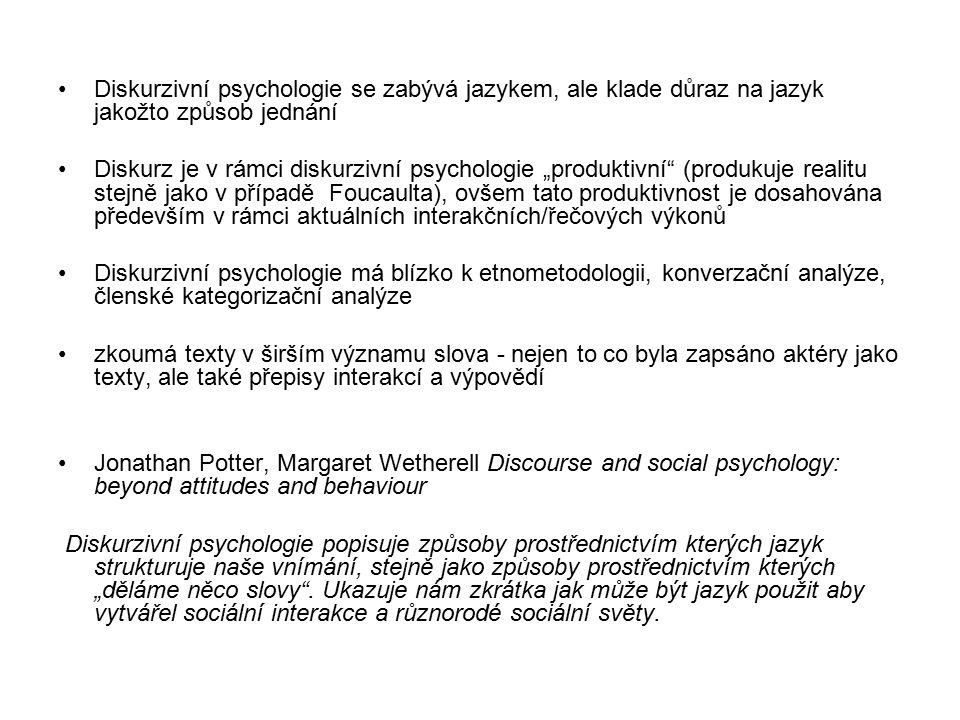 Diskurzivní psychologie se zabývá jazykem, ale klade důraz na jazyk jakožto způsob jednání