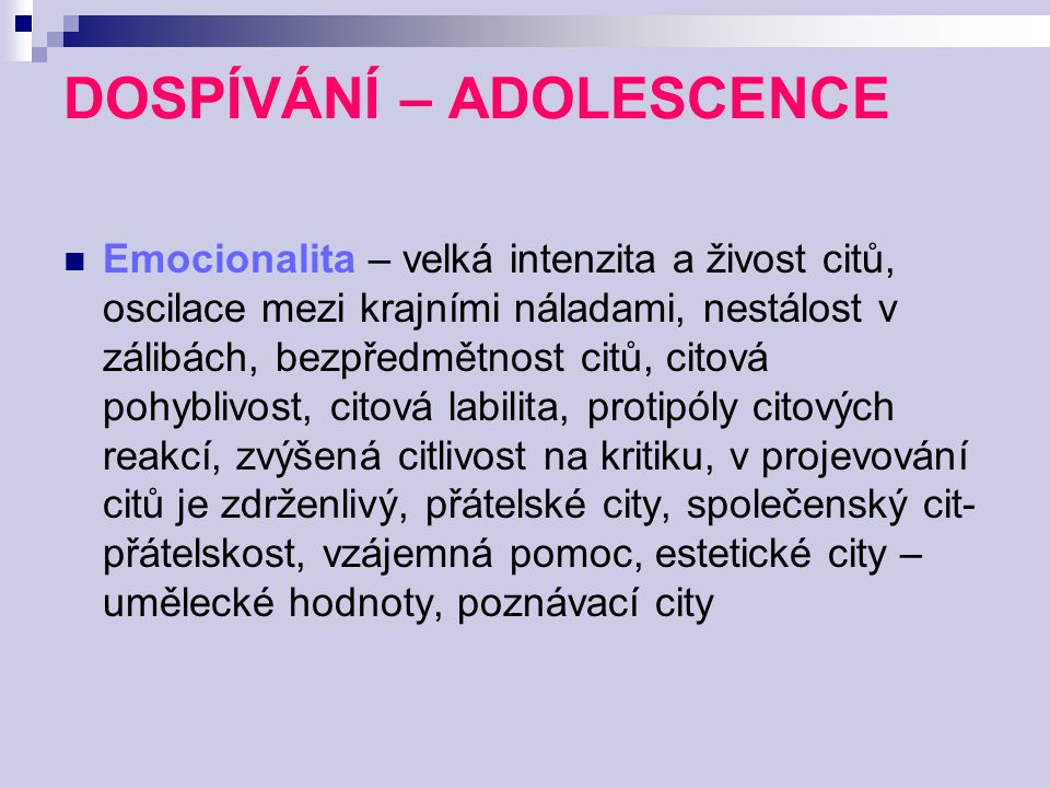 DOSPÍVÁNÍ – ADOLESCENCE