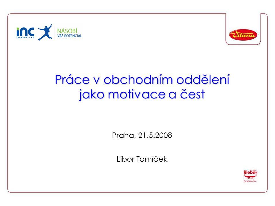 Práce v obchodním oddělení jako motivace a čest Praha, 21. 5
