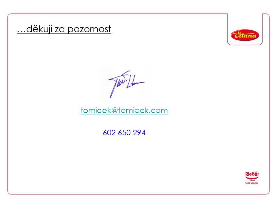 …děkuji za pozornost tomicek@tomicek.com 602 650 294