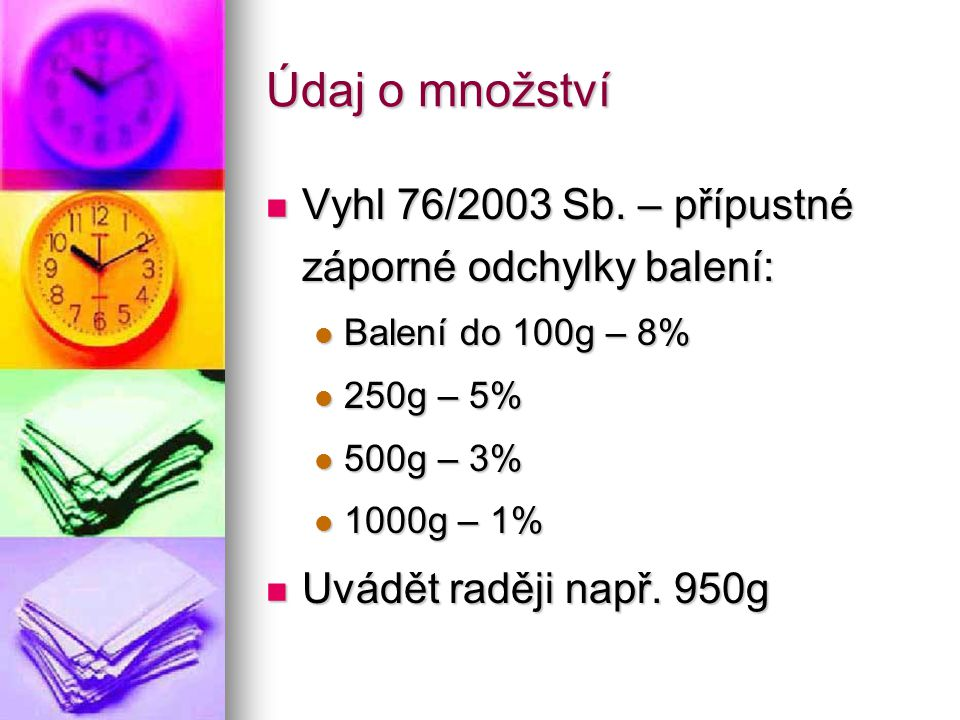 Údaj o množství Vyhl 76/2003 Sb. – přípustné záporné odchylky balení: