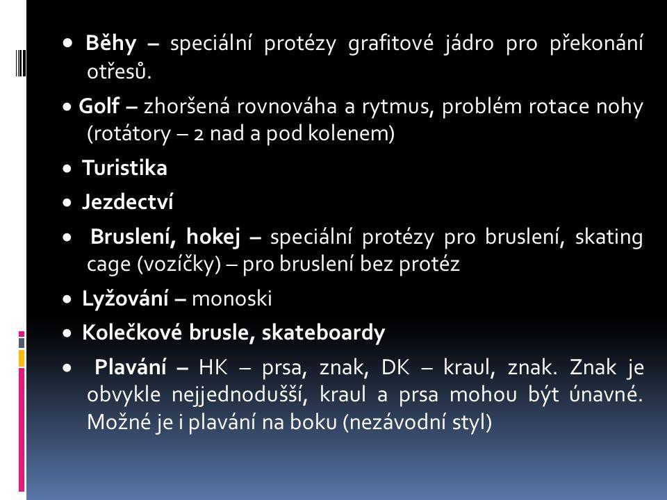 · Běhy – speciální protézy grafitové jádro pro překonání otřesů.
