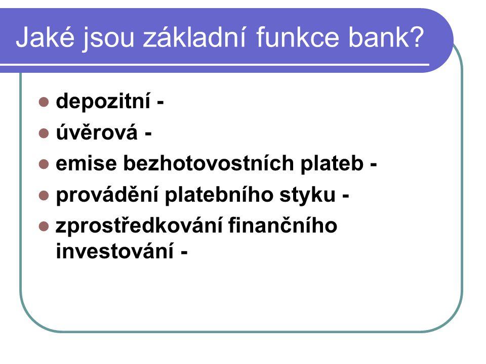 Jaké jsou základní funkce bank