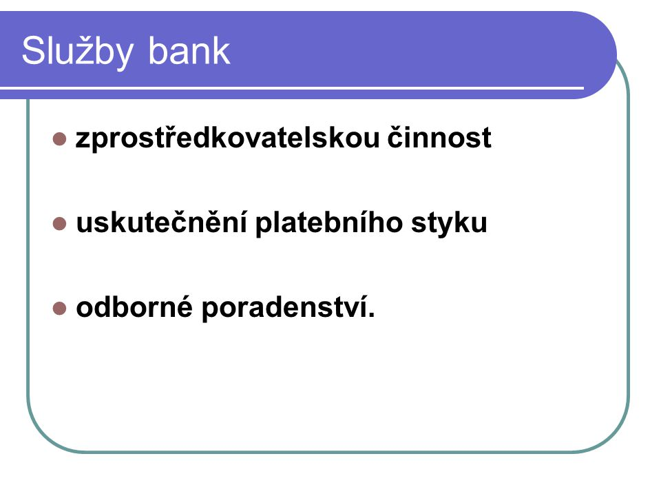 Služby bank zprostředkovatelskou činnost uskutečnění platebního styku