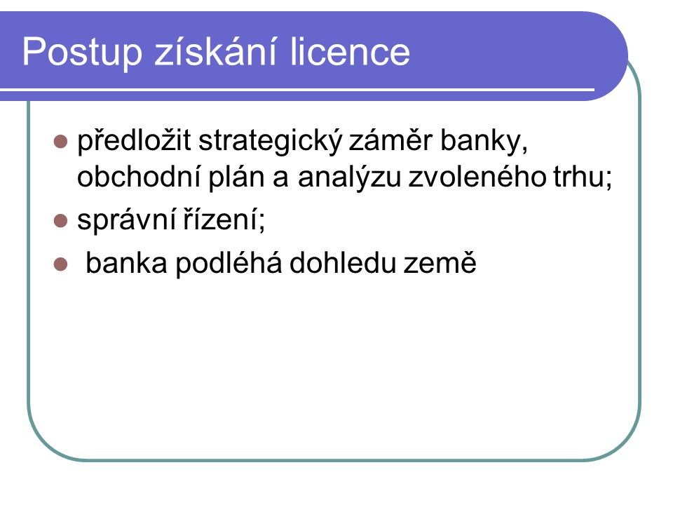 Postup získání licence