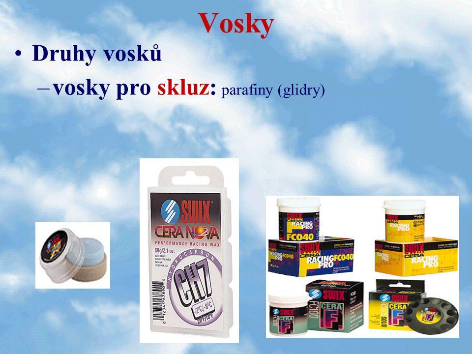 Vosky Druhy vosků vosky pro skluz: parafiny (glidry)