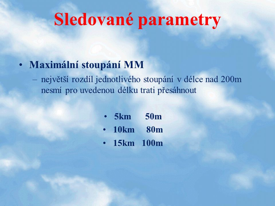 Sledované parametry Maximální stoupání MM