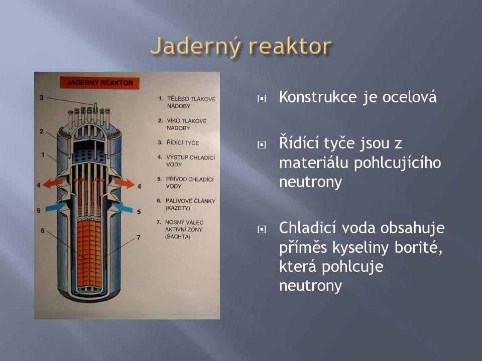 Jaderný reaktor Konstrukce je ocelová