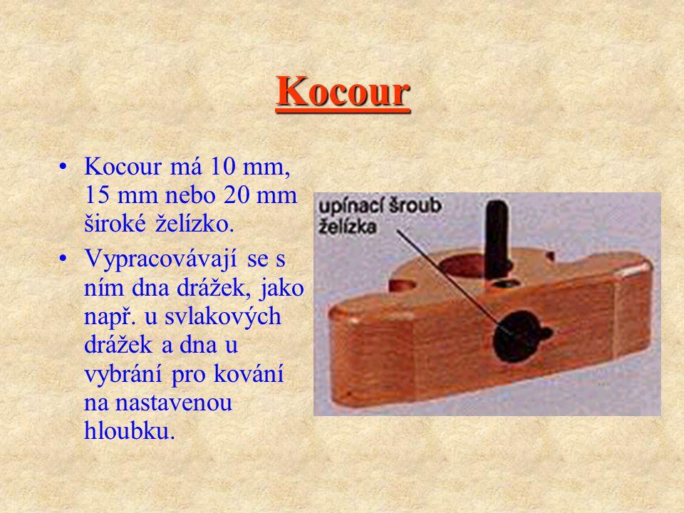 Kocour Kocour má 10 mm, 15 mm nebo 20 mm široké želízko.