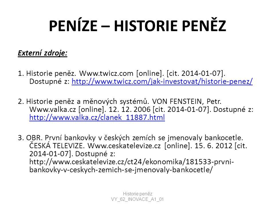 PENÍZE – HISTORIE PENĚZ