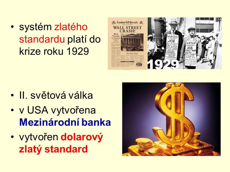 systém zlatého standardu platí do krize roku 1929