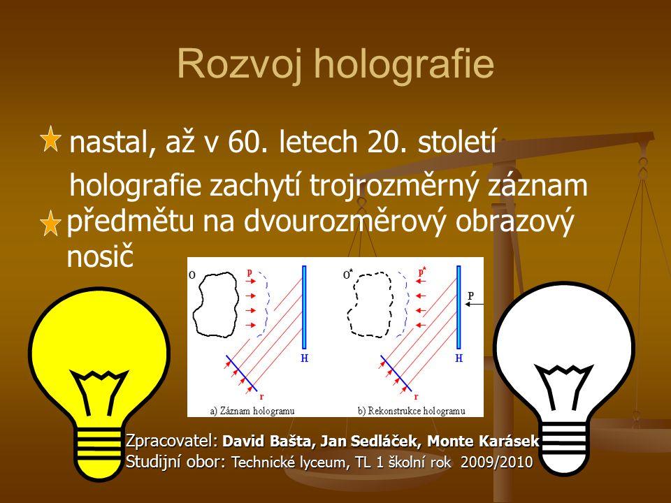 Rozvoj holografie nastal, až v 60. letech 20. století