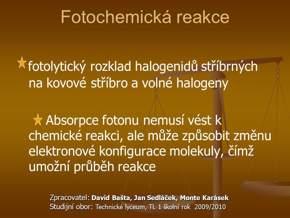 Fotochemická reakce fotolytický rozklad halogenidů stříbrných na kovové stříbro a volné halogeny.