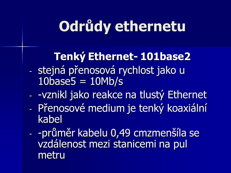 Odrůdy ethernetu Tenký Ethernet- 101base2