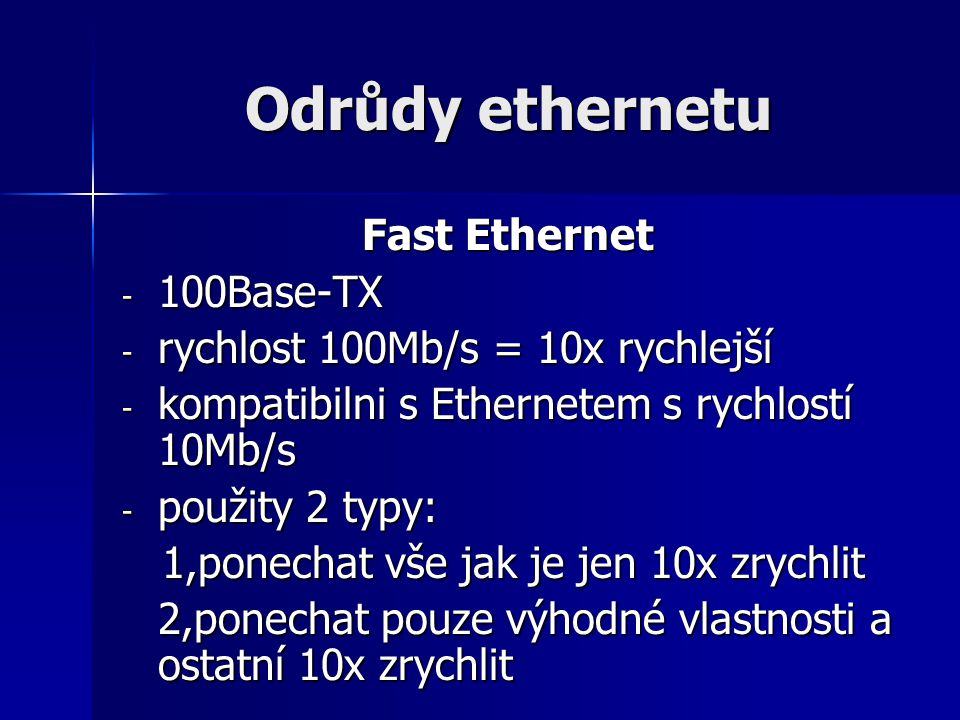 Odrůdy ethernetu Fast Ethernet 100Base-TX