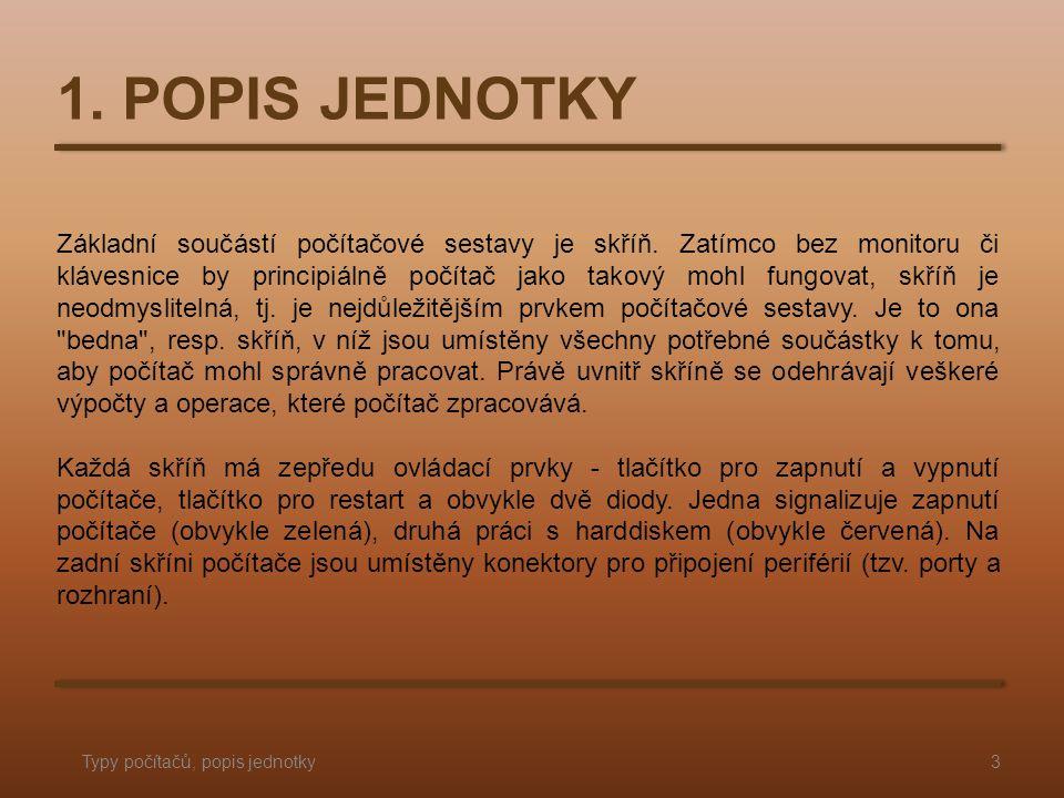 1. POPIS JEDNOTKY