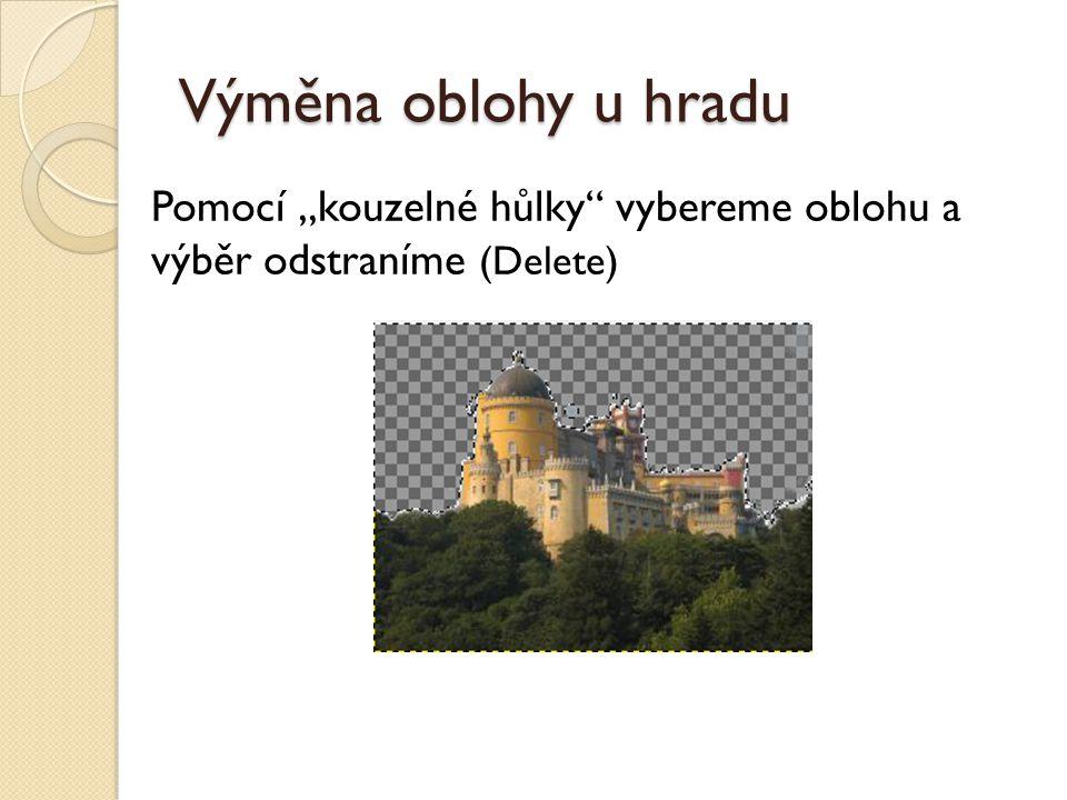 """Výměna oblohy u hradu Pomocí """"kouzelné hůlky vybereme oblohu a výběr odstraníme (Delete)"""