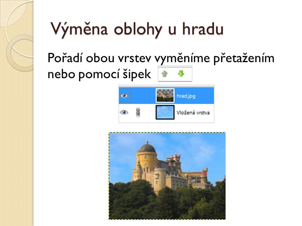 Výměna oblohy u hradu Pořadí obou vrstev vyměníme přetažením nebo pomocí šipek