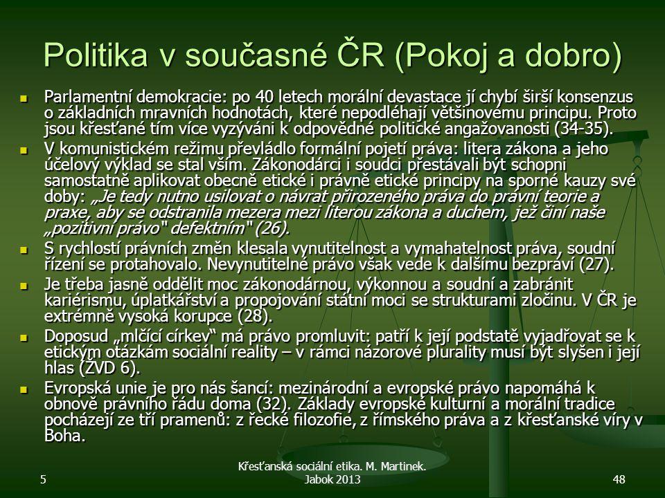 Politika v současné ČR (Pokoj a dobro)