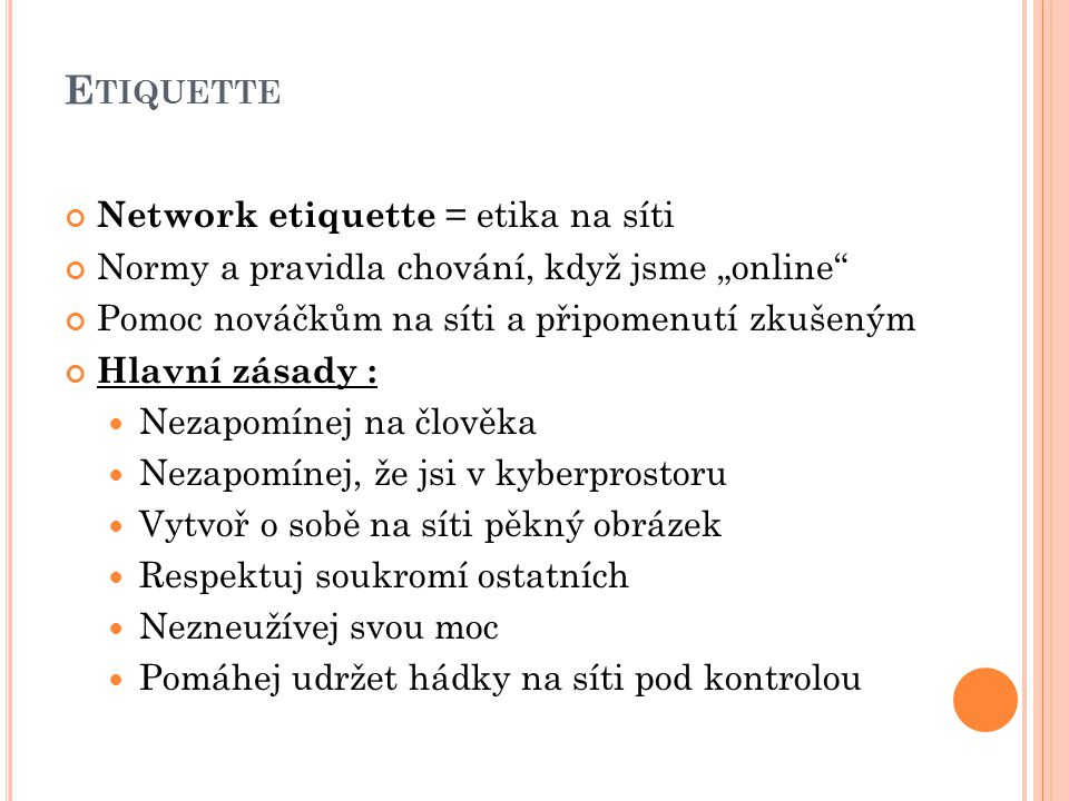 Etiquette Network etiquette = etika na síti