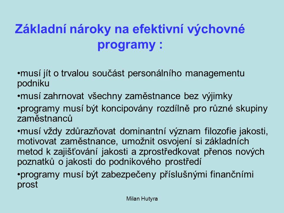 Základní nároky na efektivní výchovné programy :