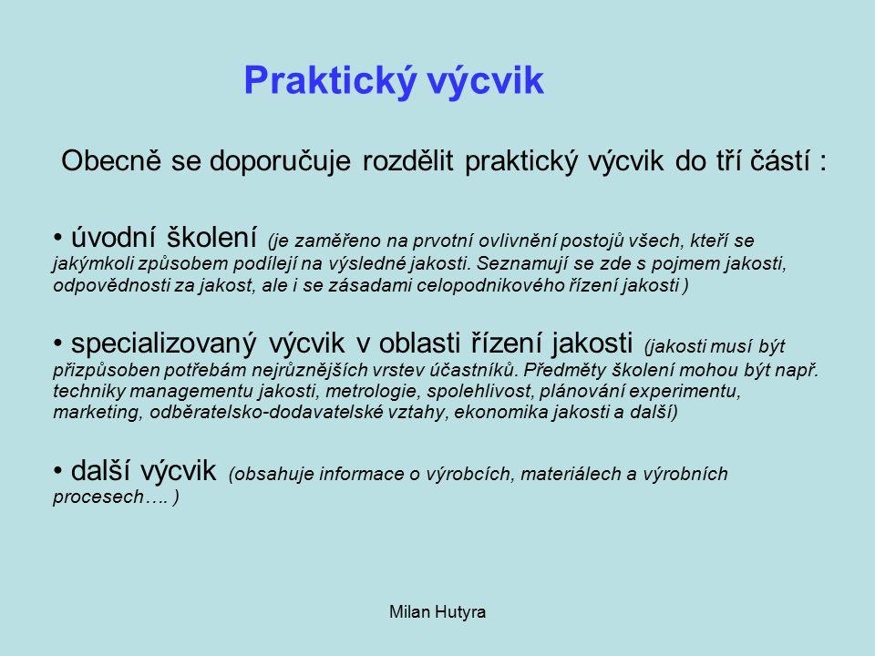 Praktický výcvik Obecně se doporučuje rozdělit praktický výcvik do tří částí :