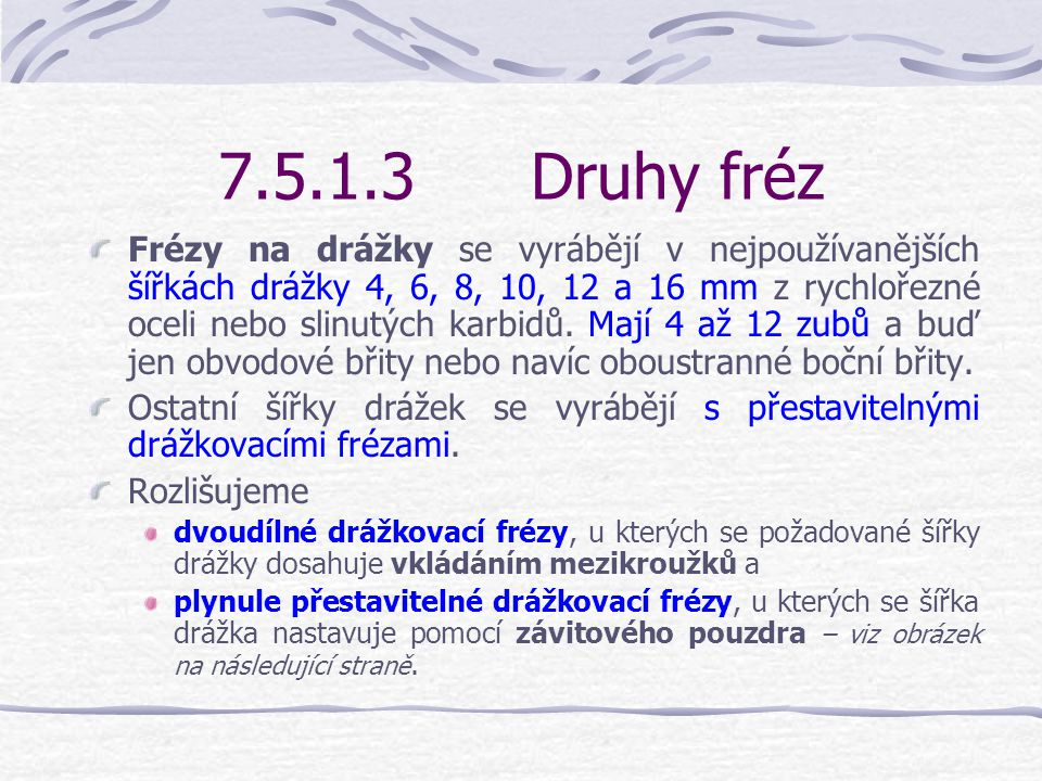 7.5.1.3 Druhy fréz