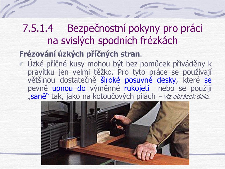 7.5.1.4 Bezpečnostní pokyny pro práci na svislých spodních frézkách