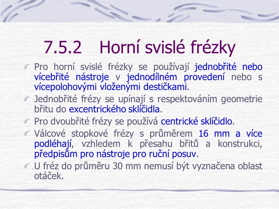 7.5.2 Horní svislé frézky