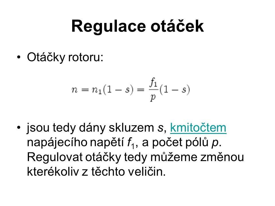 Regulace otáček Otáčky rotoru: