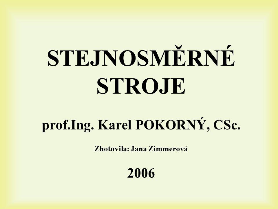STEJNOSMĚRNÉ STROJE prof. Ing. Karel POKORNÝ, CSc