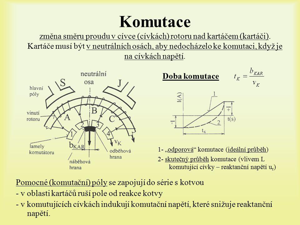 Komutace změna směru proudu v cívce (cívkách) rotoru nad kartáčem (kartáči). Kartáče musí být v neutrálních osách, aby nedocházelo ke komutaci, když je na cívkách napětí.