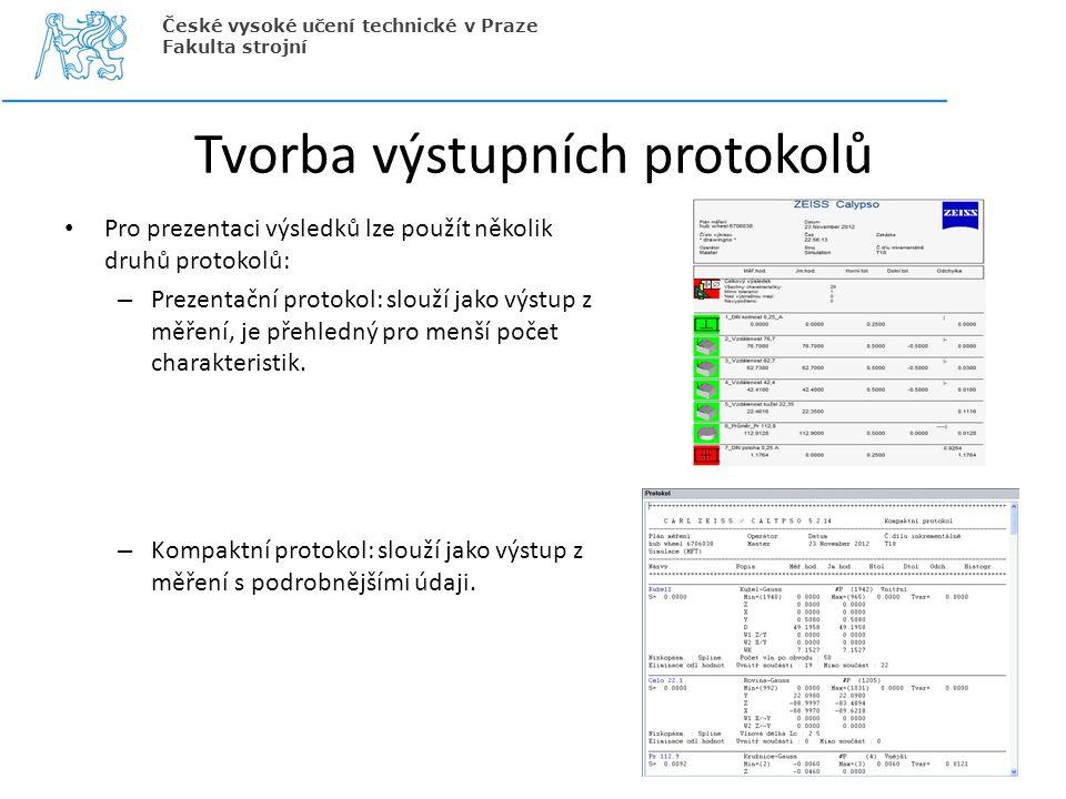 Tvorba výstupních protokolů