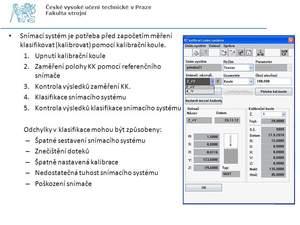 Upnutí kalibrační koule Zaměření polohy KK pomocí referenčního snímače